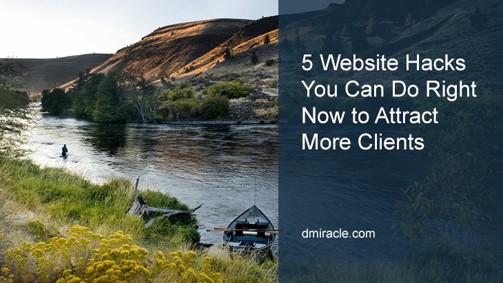5 Website Hacks You Can Do Right Now to Attract More Clients