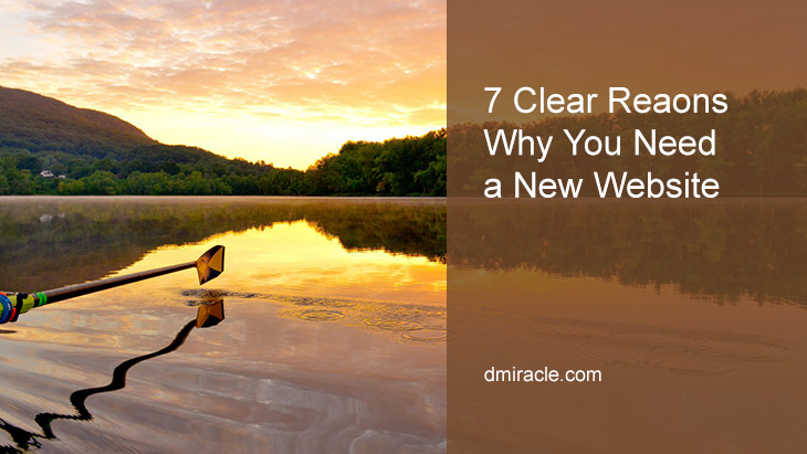 7 Clear Reasons Why You Need a New Website