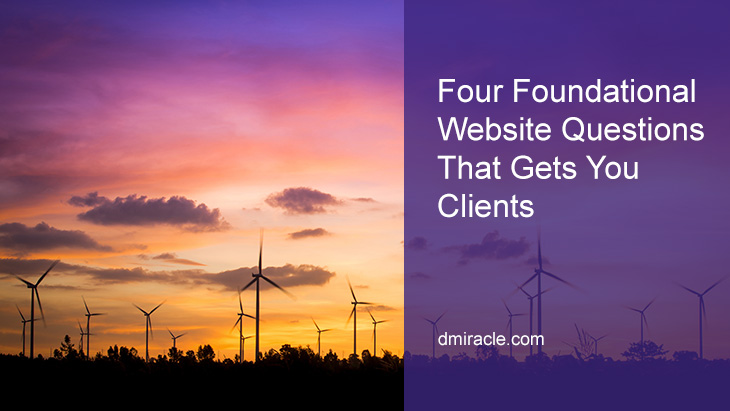 Four Foundational Website Questions That Gets You Clients