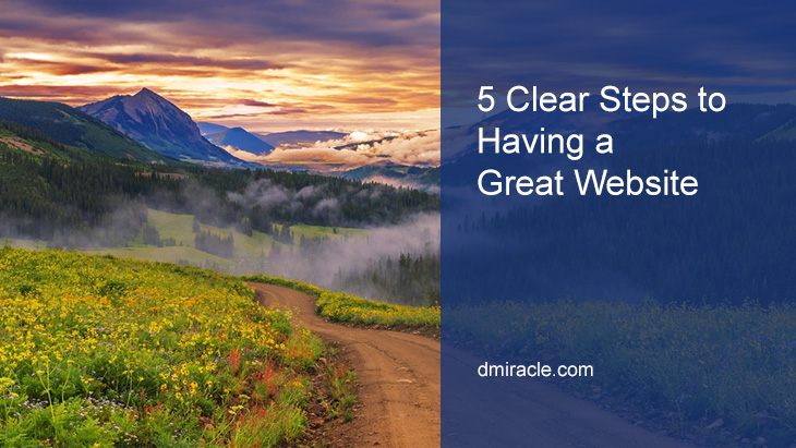 5 Clear Steps to Having a Great Website