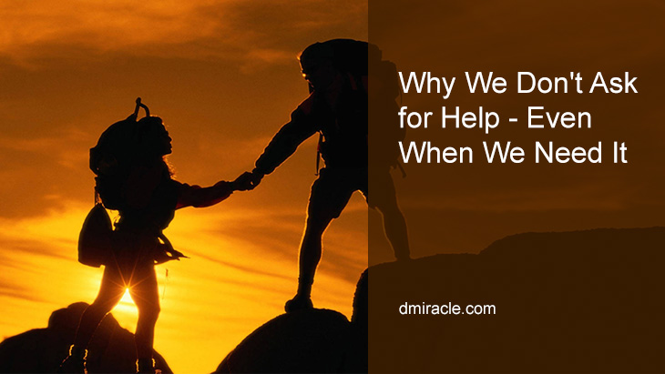 Why We Don't Ask for Help – Even When We Need It