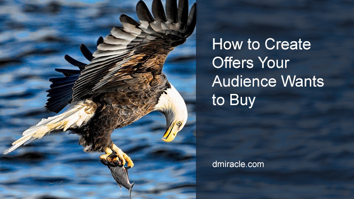 How to Create Offers Your Audience Wants to Buy